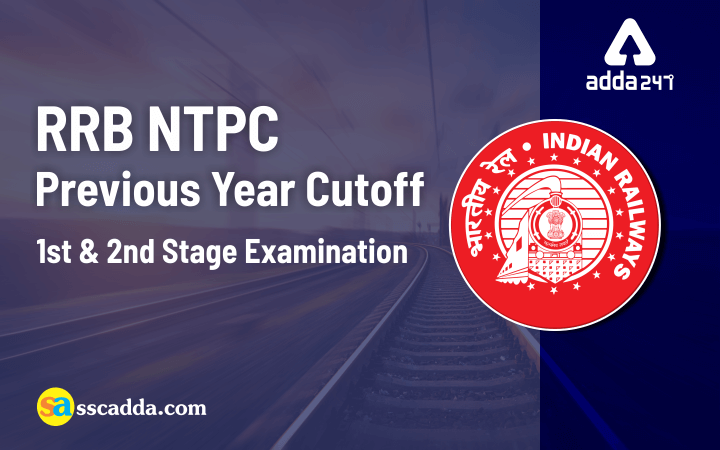 RRB NTPC Cut Off for Previous year - 1st & 2nd Stage Exam