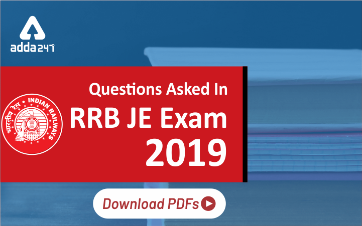 Questions Asked In RRB JE 2019 Exam: Download Free PDF
