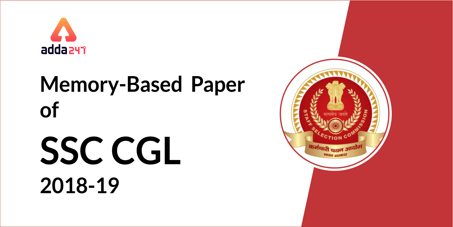 SSC CGL Questions Asked 2018-19 | Memory Based Paper